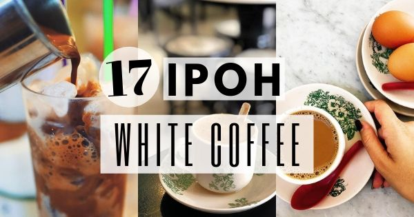 Ipoh White Coffee - Best Coffee In Ipoh
