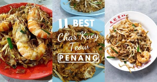 Best Char Kuey Teow In Penang