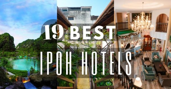Best Hotels In Ipoh