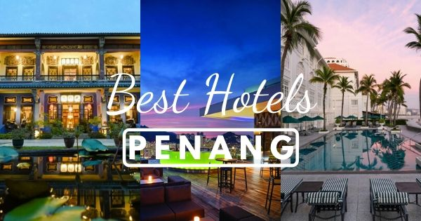 Best Hotels In Penang