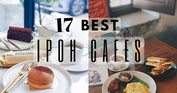 17 Best Cozy Cafes In Ipoh 2021 – By Location! (Includes New Cafes)