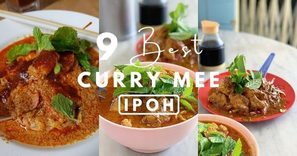 9 Best Curry Mee In Ipoh 2021 (Includes Dry Version)