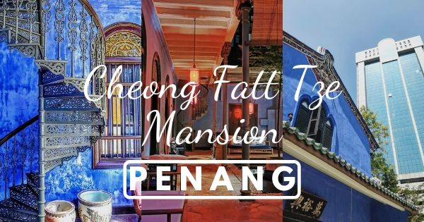 Cheong Fatt Tze Mansion - the Blue Mansion Penang