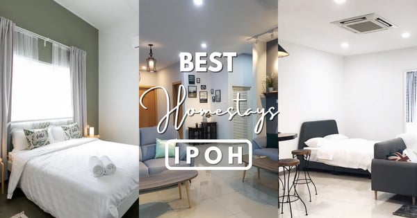 Best Homestay Ipoh – 11 Exceptional Homestay In Ipoh (To Book In 2020)