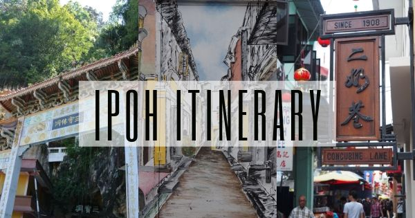 Ipoh Itinerary - travelswithsun
