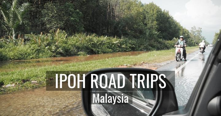 15 Easy & Fun Ipoh Road Trips For 2021 (Extend Your Ipoh Itinerary)