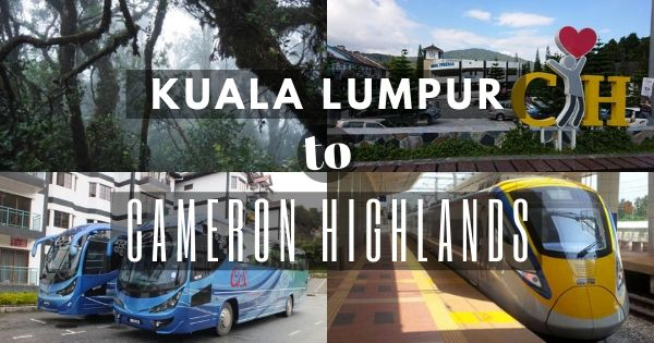 How To Get To Cameron Highlands From Kuala Lumpur (Quick & Easy Guide 2020)