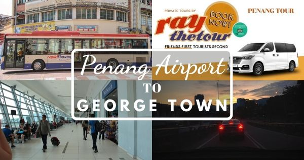 Penang Airport To Georgetown
