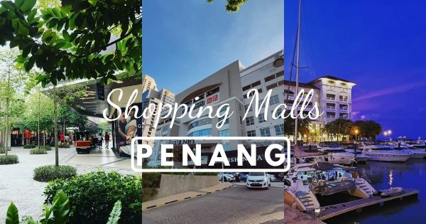 Best Penang Shopping Malls