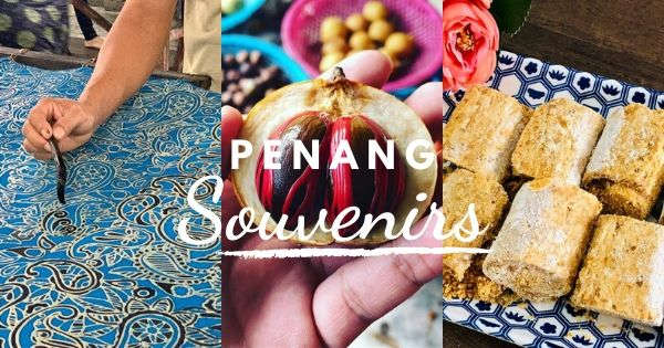 Penang Souvenirs And What To Buy In Penang