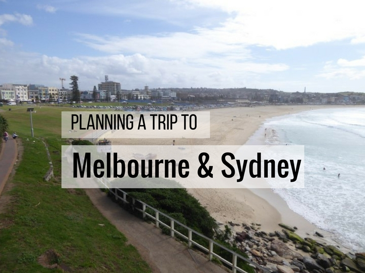 Planning a trip to Melbourne and Sydney