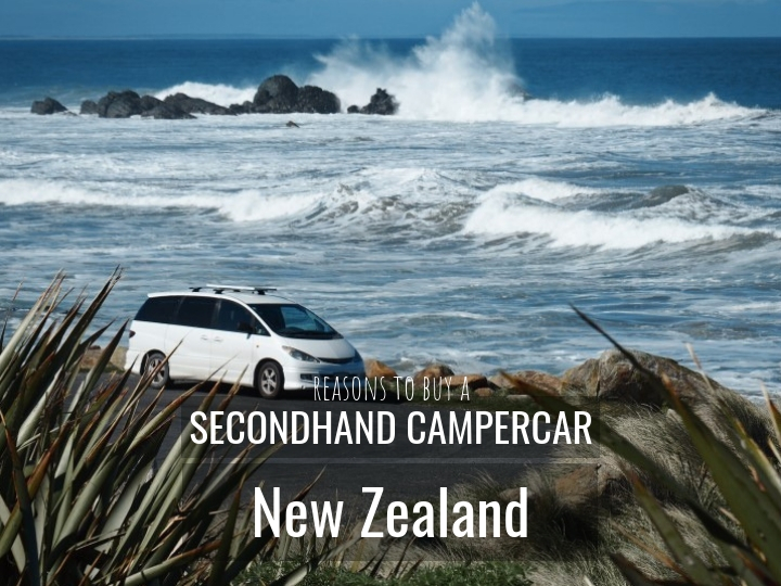 Reasons to buy a Secondhand campercar or campervan in New Zealand - www.travelswithsun.com