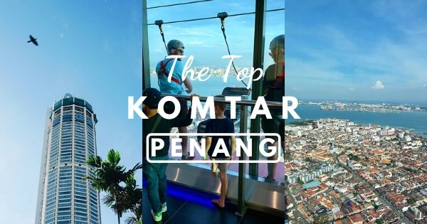The Top KOMTAR Penang (Detailed 2020 Guide): Things To Do, Tickets, Food