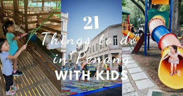 Things To Do In Penang With Kids
