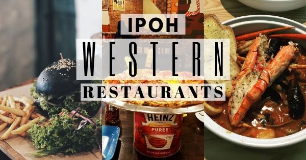 Best Western Food In Ipoh